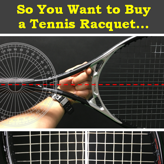 So You Want to Buy a Tennis Racquet…Here's a Beginner's Guide to Finding the Perfect Fit