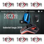 Babolat 2018 Tennis Bag Gear Guide