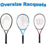 Oversize Tennis Racquets