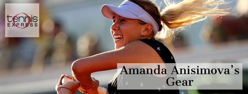 Amanda Anisimova's gear guide