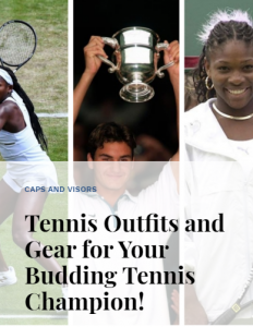Tennis Outfits and Gear for your Budding tennis Champion