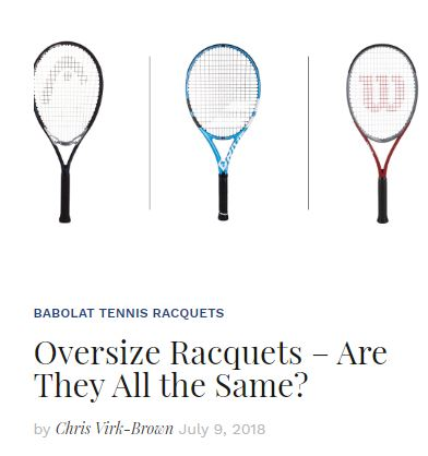 Oversize Racquets: Are they all the Same Blog