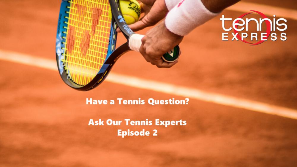 Ask a Tennis Expert (Ep. 2)
