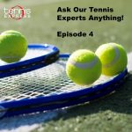 Ask a Tennis Expert Episode 4 blog