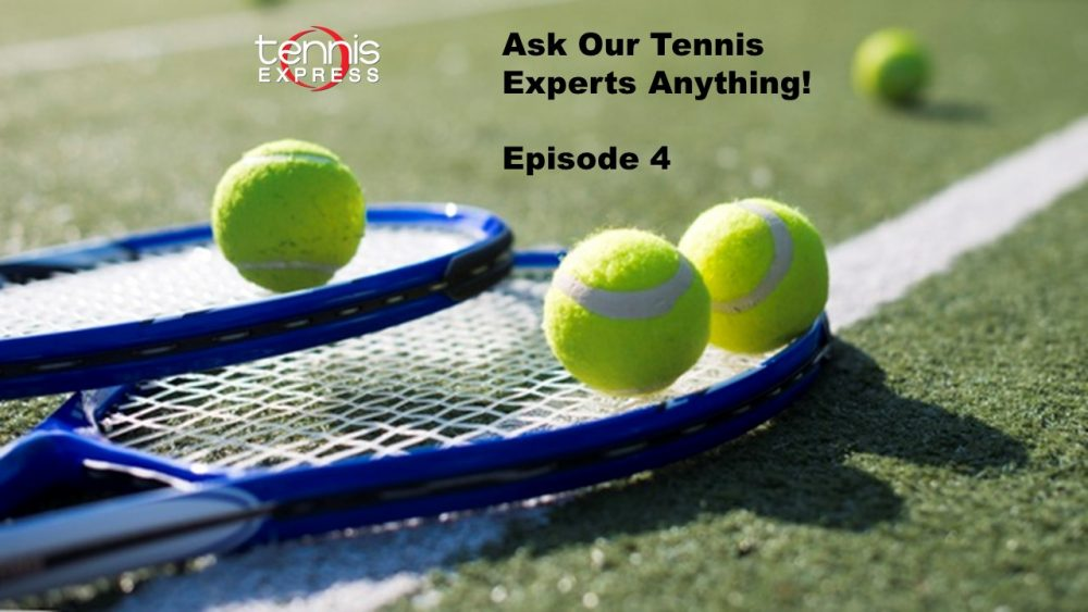 Ask a Tennis Question: Experts Ready to Answer (Ep. 4)