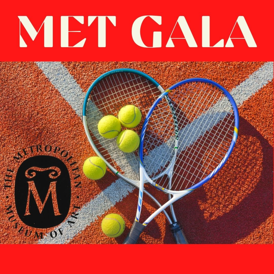 From Court to Catwalk – Tennis Pros attend the Met Gala