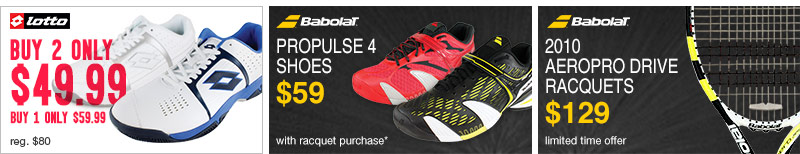Promotion on Lotto Tennis Shoes, Babolat Tennis Shoes and 2010 Babolat Aeropro Drive Racquet Sale