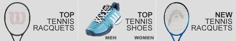 Top 10 Racquets, Top 10 Shoes for Men and Women, Gift Cards