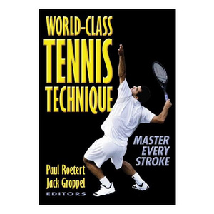 HUMAN KINETICS WORLD-CLASS TENNIS TECHNIQUE