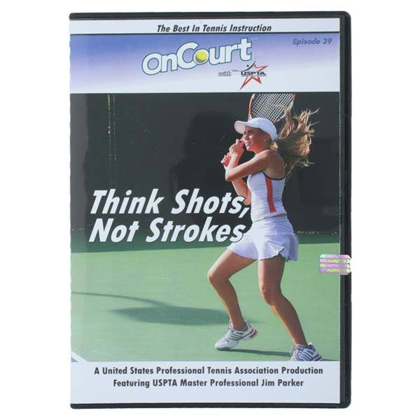 Think Shots Not Strokes Tennis Dvd