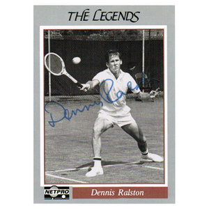 NETPRO DENNIS RALSTON SIGNED LEGENDS
