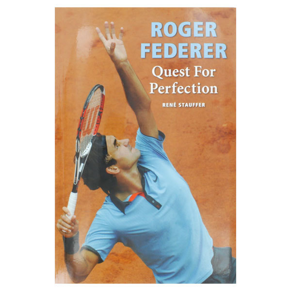Roger Federer : Quest For Perfection