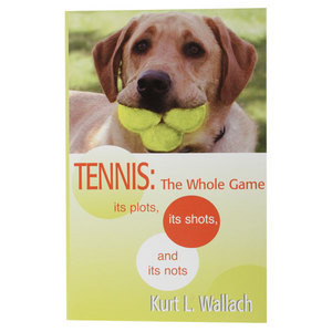 KURTELL PUBLISHING TENNIS THE WHOLE GAME BY KURT WALLACH