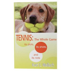 KURTELL PUBLISHING TENNIS THE WHOLE GAME BY KURT WALLACH