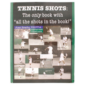JUAN BRACHO TENNIS SHOTS  THE ONLY BOOK WITH ALL