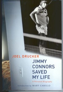 Joel Drucker JIMMY CONNORS SAVED MY LIFE
