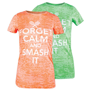 Women`s Forget Calm and Smash It Tennis Tee