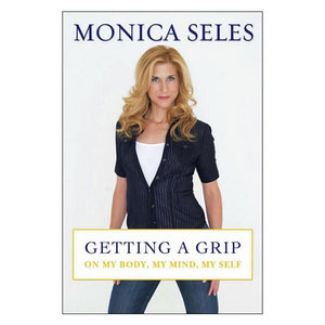 BAKER AND TAYLOR GETTING A GRIP BY MONICA SELES