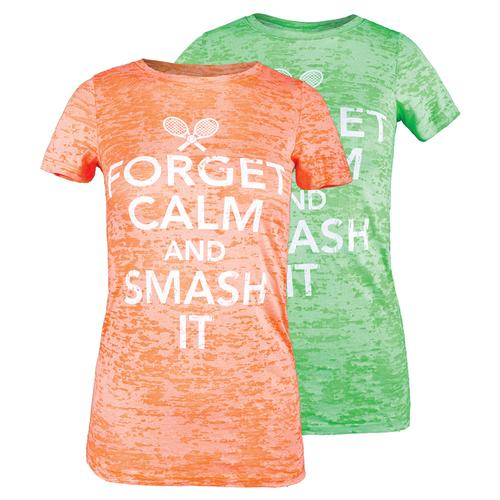Women's Forget Calm And Smash It Tennis Tee
